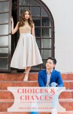 Choices & Chances by LampPost150