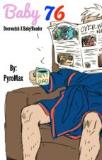 Baby 76 (OverWatch x Baby!Reader) by PyroMax