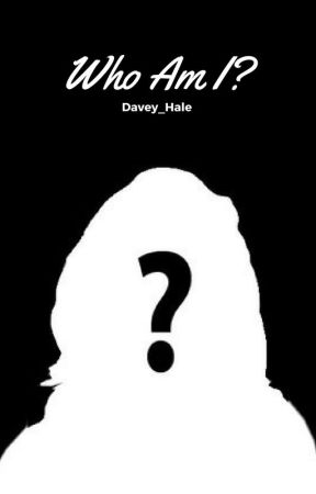 Who am I? by Davey_Hale