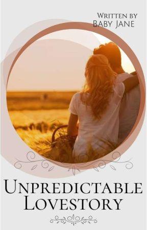 Unpredictable Love Story [On Hold] by babydyosaaa_