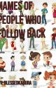 Names Of People Who follow back. by _onlysunshine_