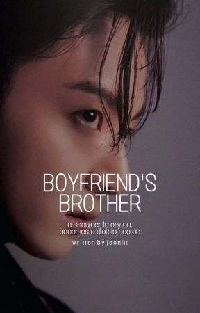 boyfriend's brother • jjk by jeonlit