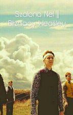 Szalona Nel /Bliźniacy Weasley by Agataxdallak