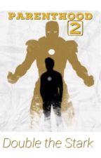Parenthood 2; Double the Stark (Tony Stark's daughter) by Nerdy_Novelist-017