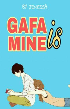 GAFA IS MINE! (✔) by Jenessa22