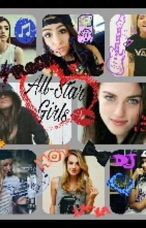 We Are THE ALL-STAR GIRLS! by heygirl_wasup17