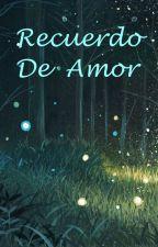 Recuerdo De Amor by DeirenLost