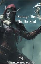 Damage Done To The Soul by bluemoonwolfwarrior