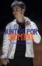 Juntos Por Siempre // Agustín Casanova by DarlingMendes