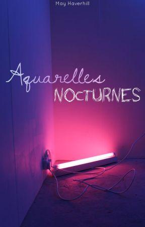 Aquarelles nocturnes by MayHaverhill
