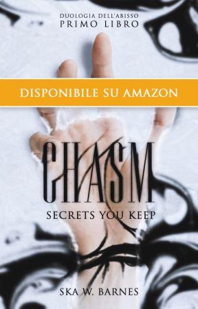 Chasm - Secrets you keep [✓ - kdp] by Skadegladje