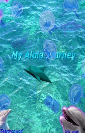 My Alola Journey (Hau x F!Reader) by Teardropwolf
