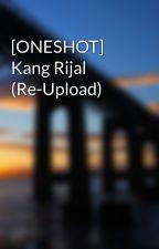 [ONESHOT] Kang Rijal (Re-Upload) by yudisutrisno1
