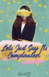 Let's Just Say It's Complicated (girlxgirl) cover