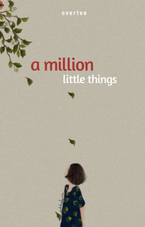 A Million Little Things ✔ by overtee