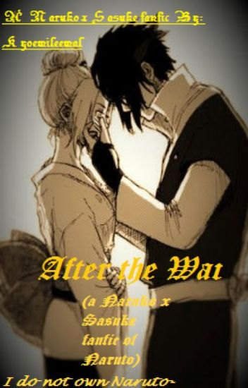 After the War (a Naruko x Sasuke fanfic of Naruto )