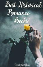 Best Historical Romance Books! by SmellyCat4Eva