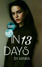 In 13 days by Aanika_