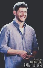 Beating The Best    Jensen Ackles x Reader by Agent_Anna