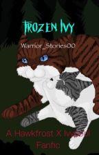 Frozen Ivy (a Hawkfrost x Ivypool fanfiction) by Warrior_stories00