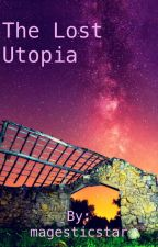 The Lost Utopia by magesticstar