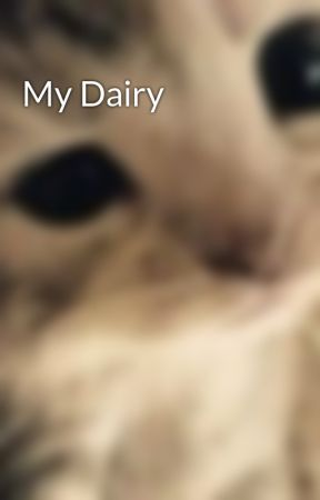 My Dairy  by ApplePieSweetMatter