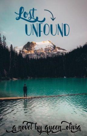 Lost Unfound by queen_olivia