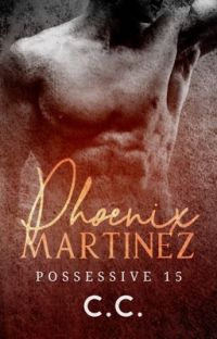 POSSESSIVE 15: Phoenix Martinez - COMPLETED cover