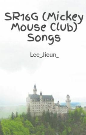 SR16G (Mickey Mouse Club) Songs by Sunny_Summer_day