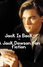 Jack is Back - Jack Dawson by kirahljackson