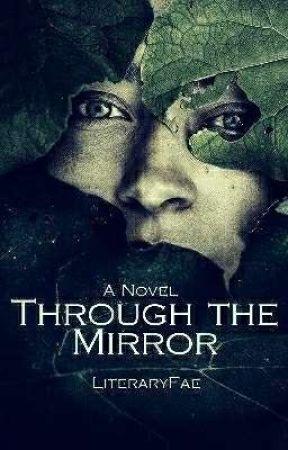 Through the Mirror  by literaryfae