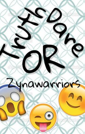 TRUTH OR DARE!!! by Zynawarriors