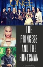 Once Upon A Time: The Princess and the Huntsman by _BookFairy_
