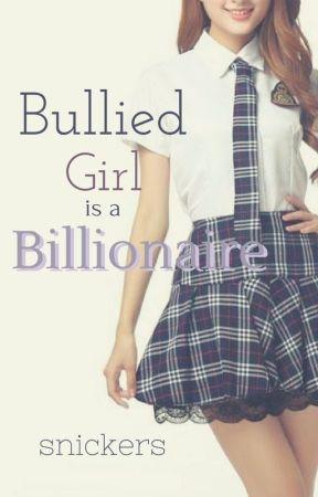 Bullied Girl is a Billionaire  ☑ by legendary-chocolate