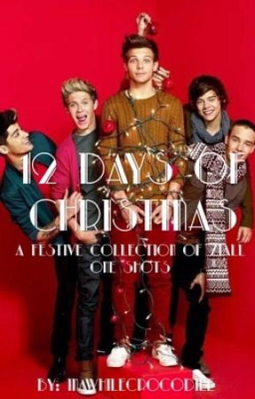 12 Days of Christmas || A Festive Collection of Ziall One Shots [2018] by inawhilecrocodile