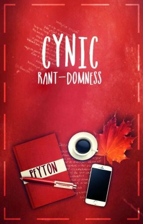 Cynic ➵ rant-domness by KnightPeyton