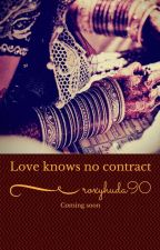 Love knows no contract by roxyhuda90