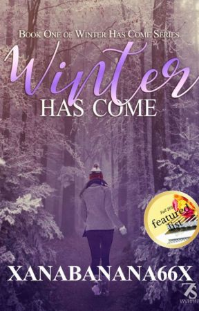 Winter Has Come | ✔ #1 Winter Series  by xanabanana66x