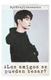 ¿LOS AMIGOS SE PUEDEN BESAR? PARTE 1 - 2 ~ cover