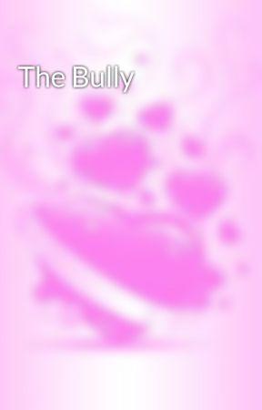 The Bully by ellaXxX76