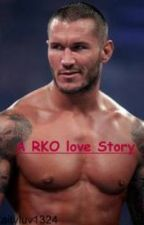 A RKO love story: The beginning by Kaityluv1324