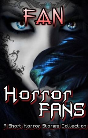 ✋ | Horror Fans (A Short Horror Stories Collection) by Major_Fan