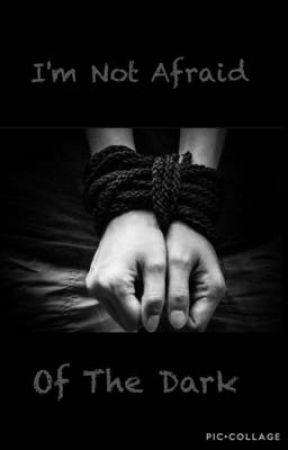 I'm Not Afraid of The Dark by sami_sizzle