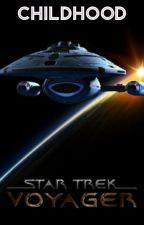 Star Trek Voyager: Childhood by FanFic_Writer_Life