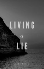 Living a lie by malowisia