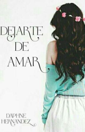 Dejarte De Amar ✔  by Damlezez_53