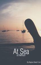 At Sea |  A memoir by ReginaMFord