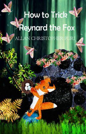 How to Trick Reynard the Fox by UpstartCrowChick