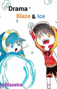 Drama Blaze dan Ice cover