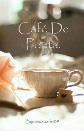 Café De Poeta. by pixxxtache